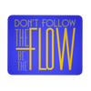Mousepad - Be the FLow