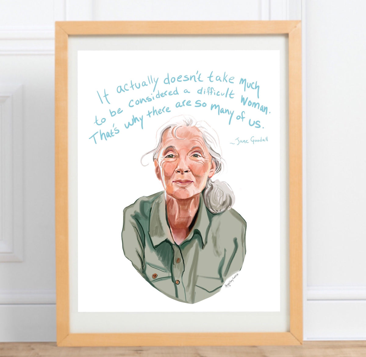 Jane Goodall Portrait and inspiring quote || Difficult woman quote -- Print