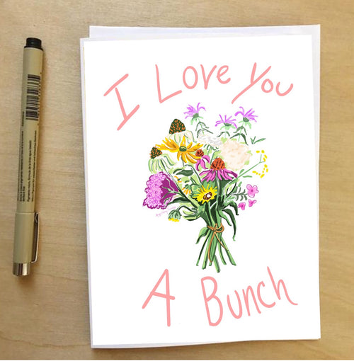I Love You a Bunch --Greeting Card