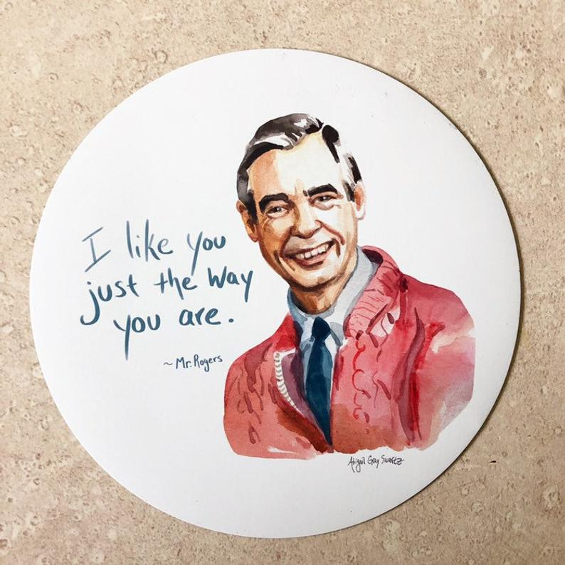 Mr Rogers Sticker, I Like You Just the Way You Are, inspiring quote. Wont You by my Neighbor- Stickers & Magnets