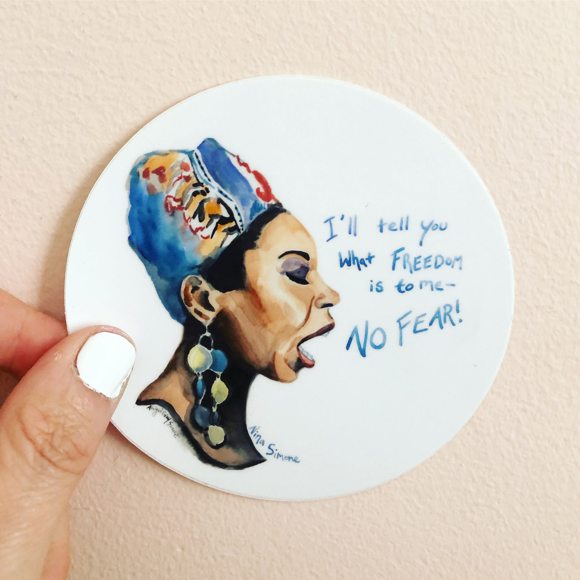 "Nina Simone portrait sticker, and inspiring quote ""I'll tell you what Freedoms is to me- NO Fear!"" by Abigail Gray Swartz"