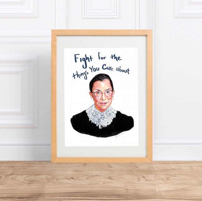 RBG print, Fight for the things you care about. RBG portrait