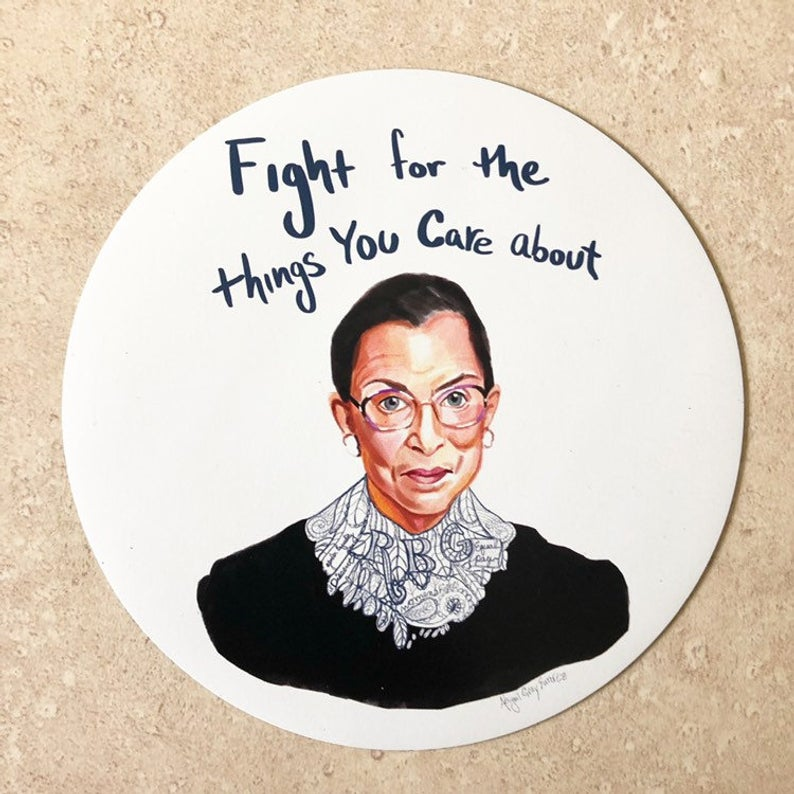 RBG, Fight for the things you care about- MAGNET, inspiring quote- stickers & magnets