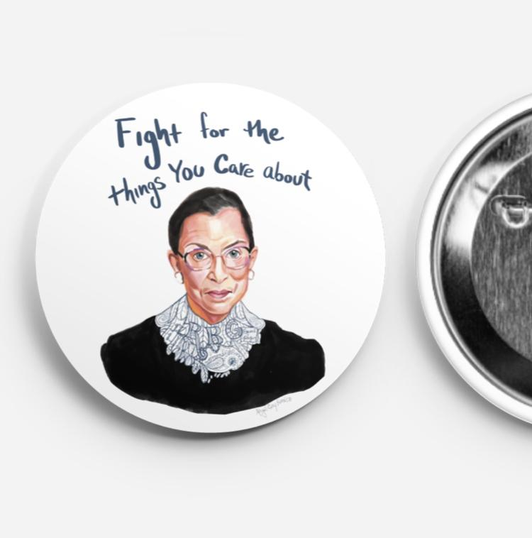 RBG pin, Fight for the things you care about. RBG portrait