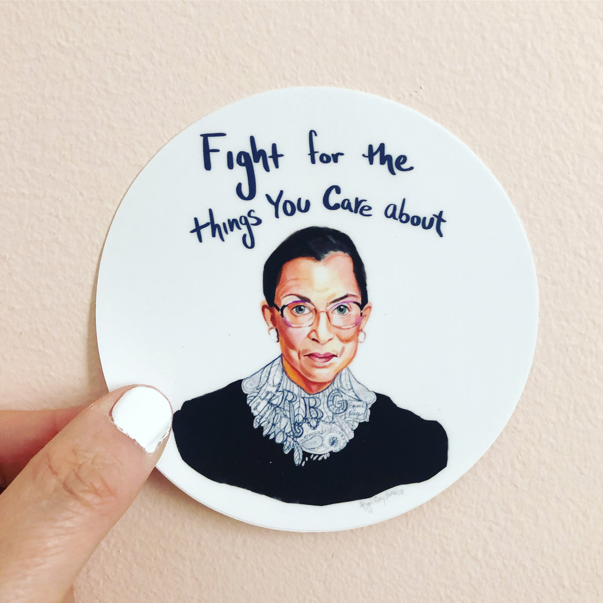 "RBG portrait and quote sticker, ""Fight for the things you care about"" by Abigail Gray Swartz"