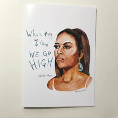 Michelle Obama We Go High--Greeting Card