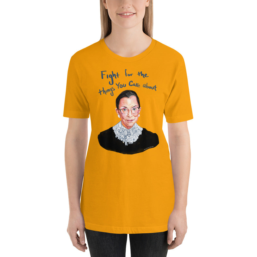 "RBG Portrait, Short-Sleeve Unisex T-Shirt, ""Fight For The Things You Care About"""