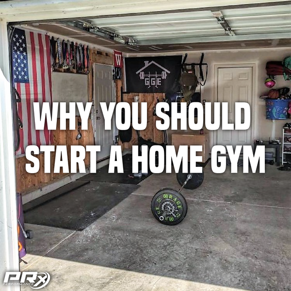 The reason you should start your home gym today prx performance