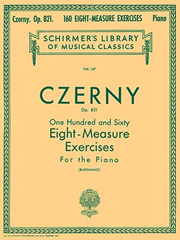 160 Eight-Measure Exercises, Op. 821: Schirmer Library of Classics Volume 147 Piano Technique