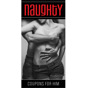 Naughty Coupons For Him - His & Hers