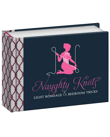 Naughty Knots Light Bondage & Bedroom Tricks