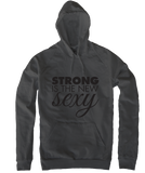 Strong is the New Sexy - Unisex Hoodie
