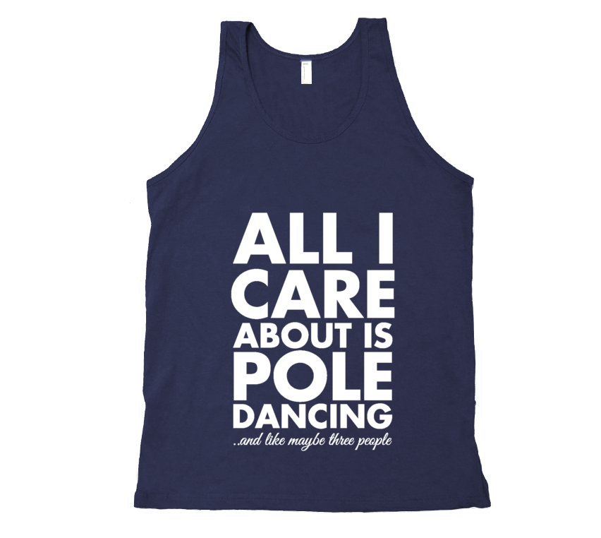 All I Care About is Pole Dancing  - Mens Tank
