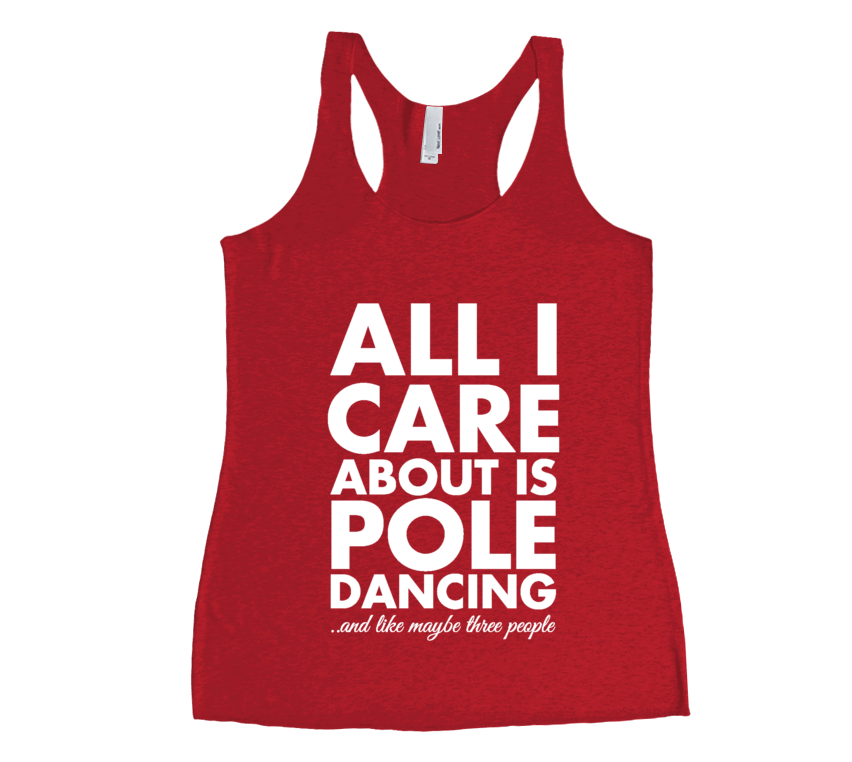 All I Care About is Pole - Womens Tank