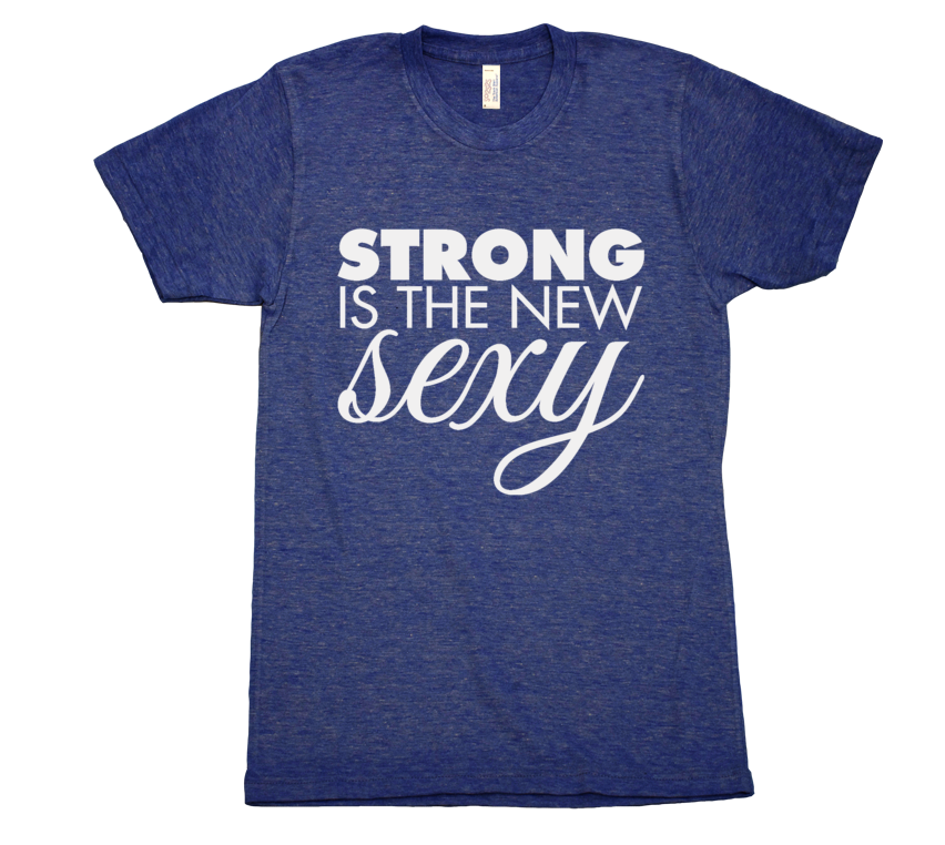 Strong is the New Sexy - Mens T-Shirt