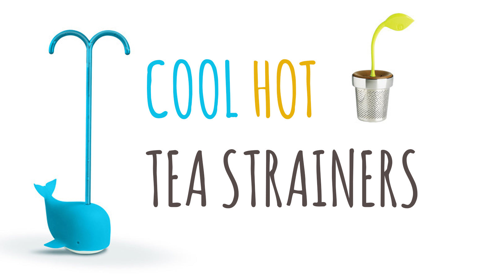 Cool Hot Tea Strainers List