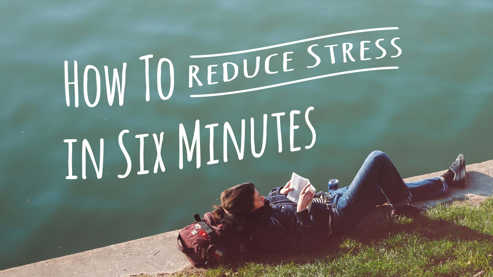 Title How to reduce stress in six minutes