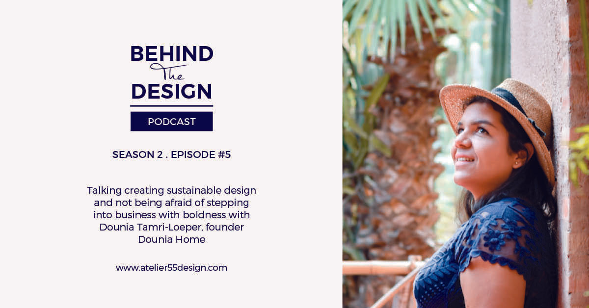 "dounia home podcast ""behind the design"""