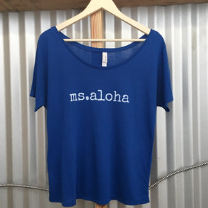 ms.aloha dolman T-Shirt - ADULT sizes - 2 colors