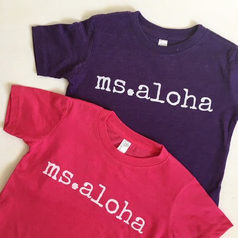 ms. aloha T-Shirt - TODDLER Sizes - 3 colors