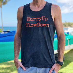 HurryUp SlowDown Tank Top - ADULT Sizes - SALE