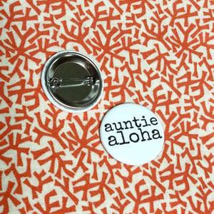 Campaign Pin - auntie aloha