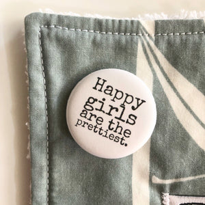 Campaign Pin - Happy Girls are the Prettiest