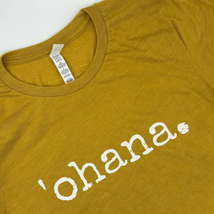 'ohana. T-Shirt - Unisex ADULT Sizes - various colors