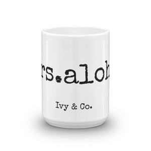 mrs. aloha Mug - Made to Order