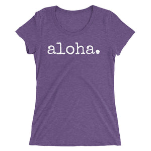 aloha. - Women's T-Shirt - various colors - Made To Order