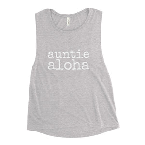 auntie aloha - Ladies' Muscle Tank - Made To Order