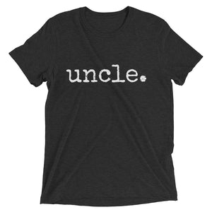 uncle. T-Shirt - Adult Sizes - 6 colors - up to 4XL