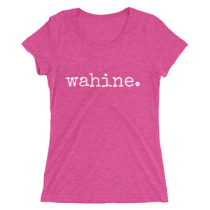 wahine. - Women's T-Shirt - 4 colors