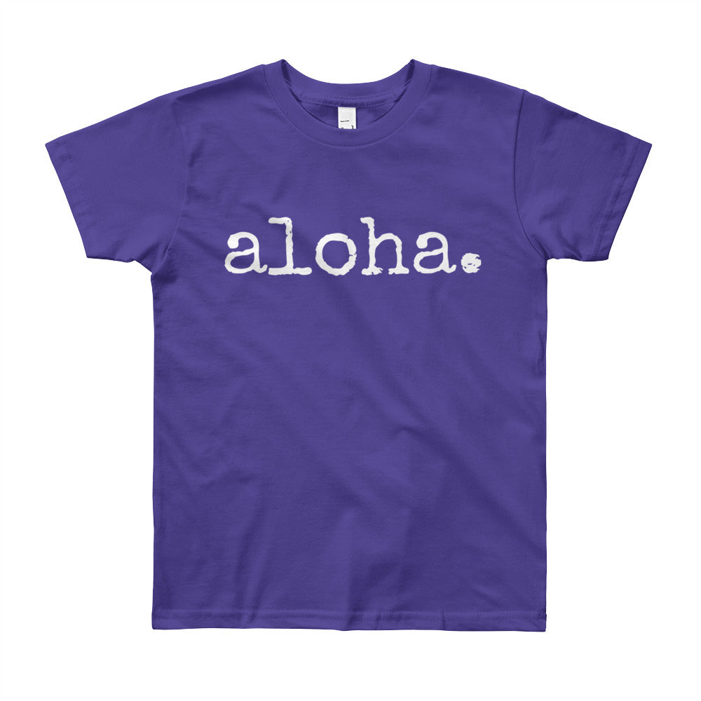 aloha. - YOUTH T-Shirt - various colors
