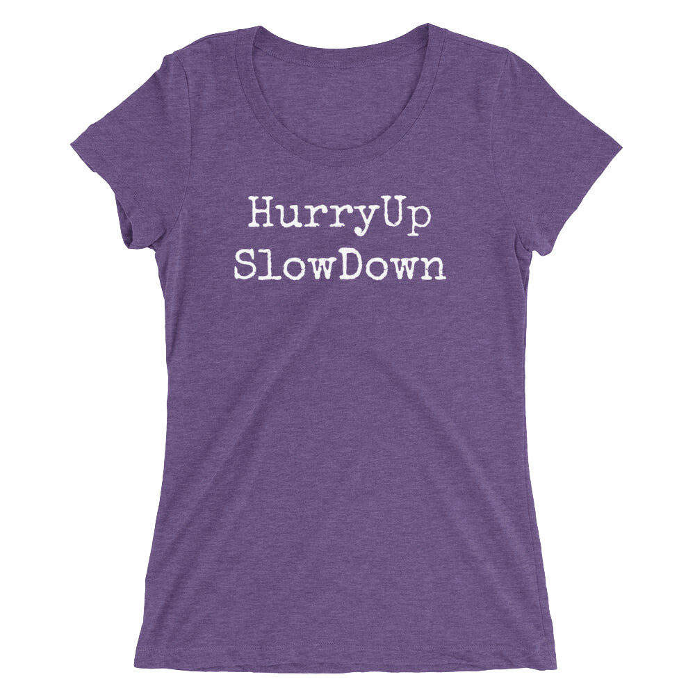 HurryUpSlowDown - Women's T-shirt - various colors