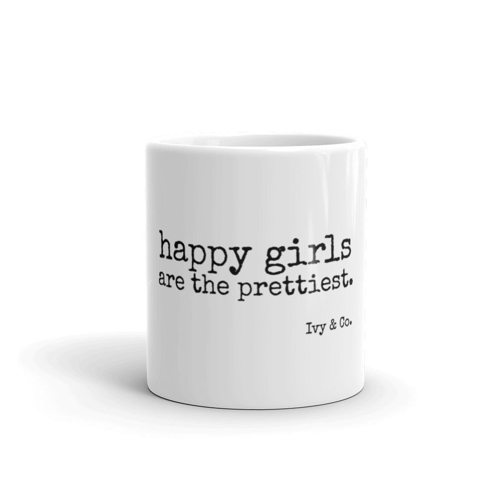 Happy Girls are the Prettiest. - Mug