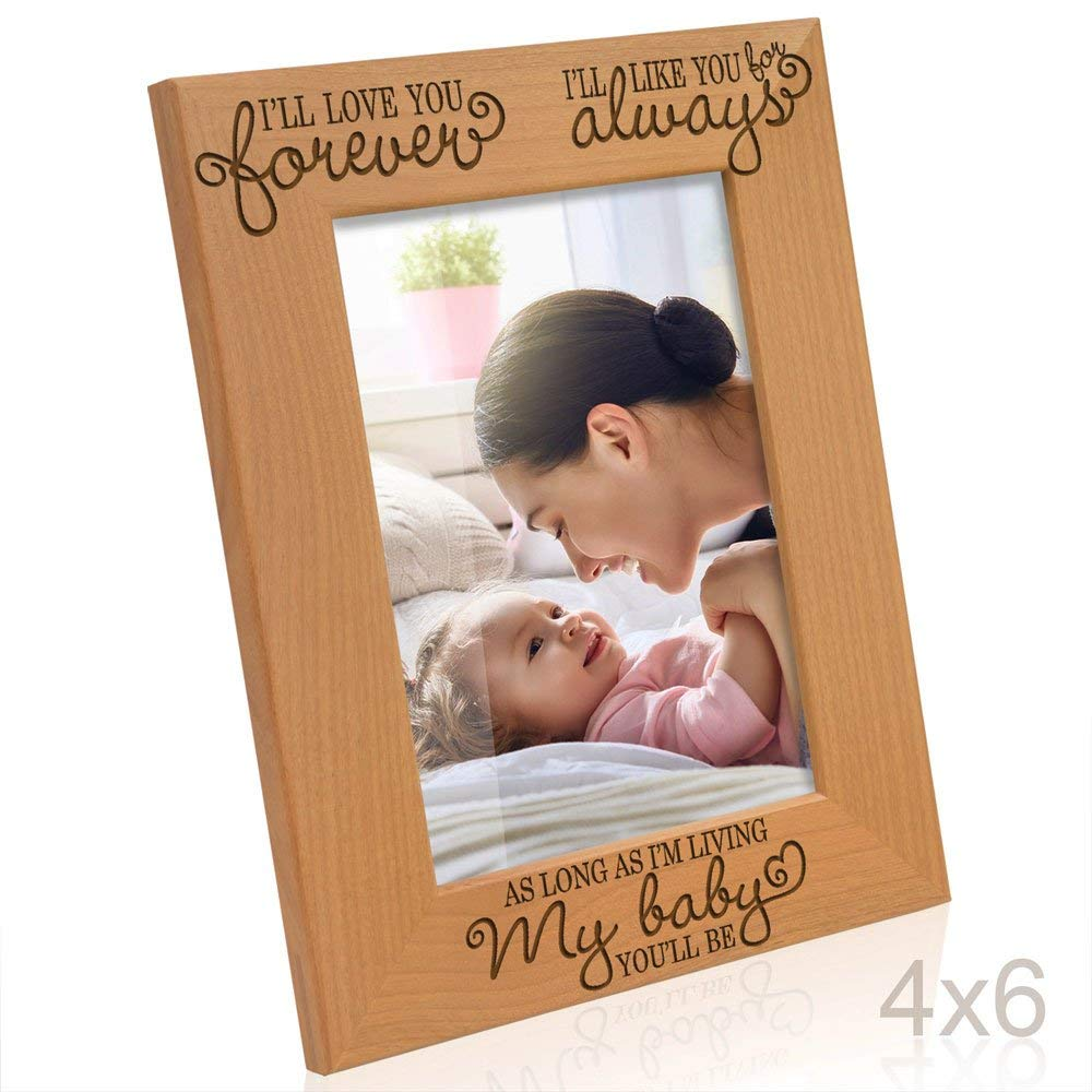 Kate Posh - I'll love you forever, I'll like you for always, as long as I'm living, my Baby you'll be - Engraved Natural Wood Picture Frame (5x7-Horizontal)