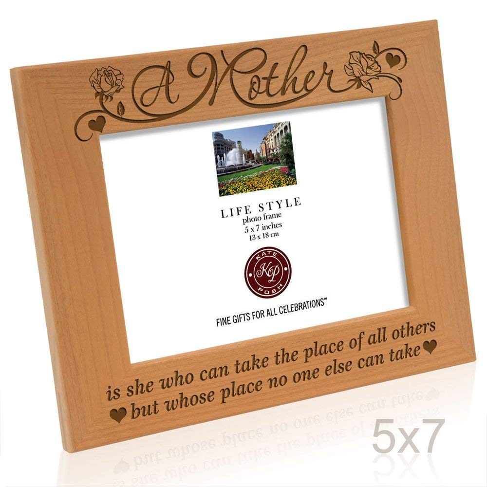"Kate Posh - A Mother is she who can take the place of all others, but whose place no one else can take - Engraved Solid Wood Picture Frame (5"" x 7"" Horizontal)"