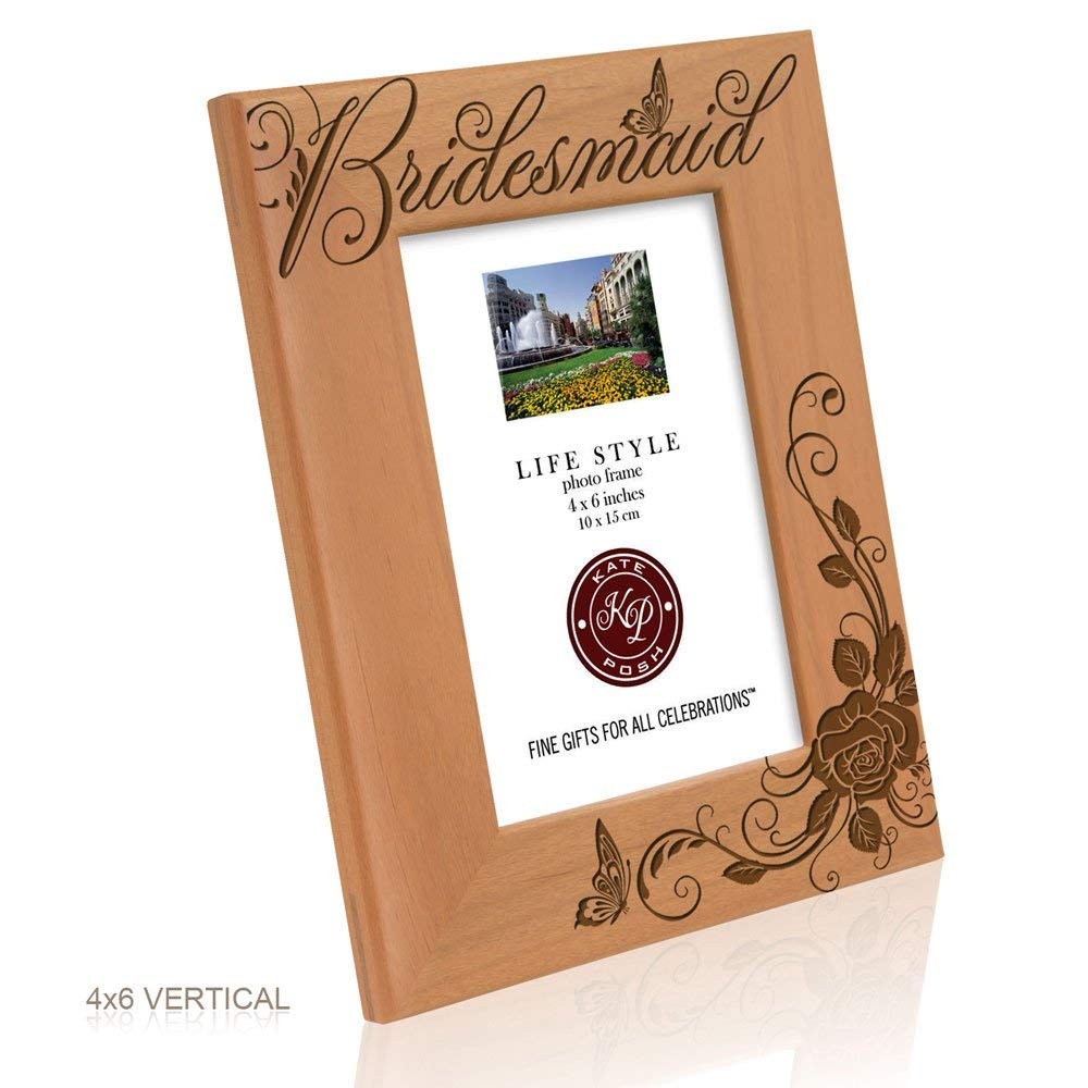 Kate Posh - Bridesmaid - Engraved Natural Solid Wood Picture Frame and Wall Decor (4x6 Vertical)