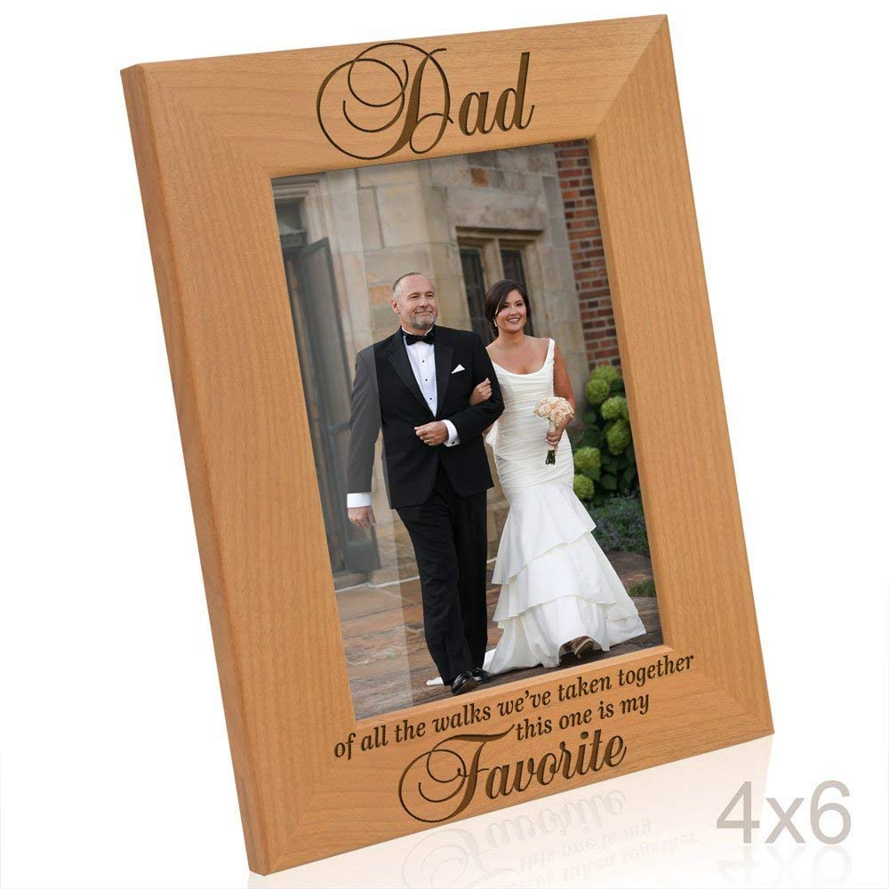 Kate Posh - Dad - Of all the walks we've taken together, this one is my Favorite - Engraved Natural Solid Wood Picture Frame (4x6-Vertical)