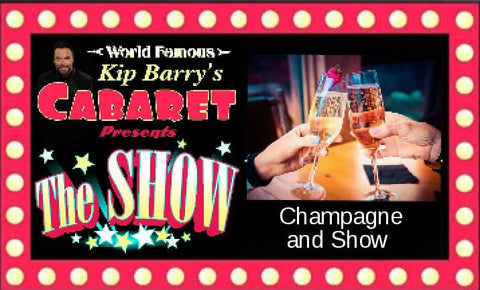 """The Show"" D) Ticket -  Champagne and Show Special"