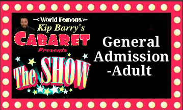 """The Show"" B) General Admission Tickets - Adult"