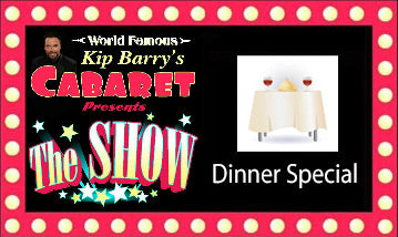 """The Show"" E) Ticket - Dinner Special (6 people)"
