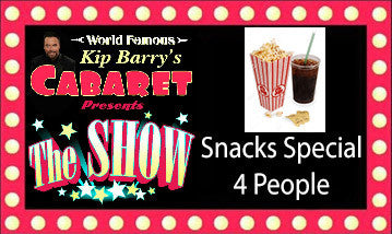 """The Show"" C) Ticket - Snacks Special (Table of 4)"