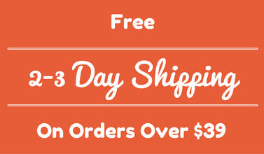 Free 2-3 Day Shipping On Orders over $45