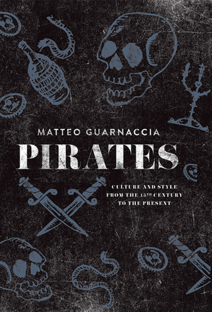 Pirates: Culture and Style from the 15th Century to the Present