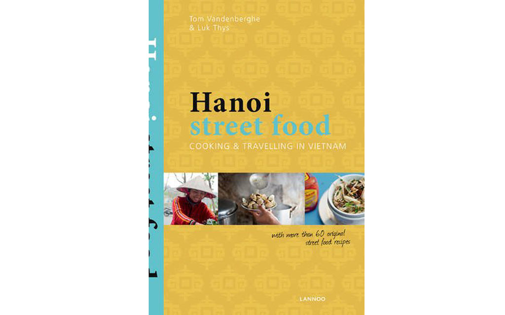 Hanoi Street Food: Cooking & Travelling in Vietnam