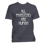 All Monsters Are Human NEW Men T-shirt