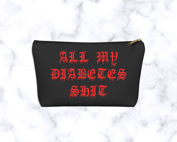 All My Diabetes Shit 2 Drips Accessory Stuff Carryall Pouch