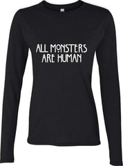 All Monsters 1 Are Human Long sleeve T-shirt for Women - Meh. Geek - 1